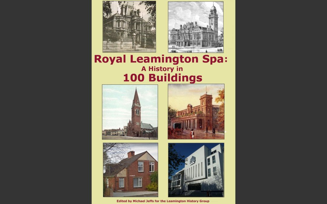 Royal Leamington Spa: A History in 100 Buildings